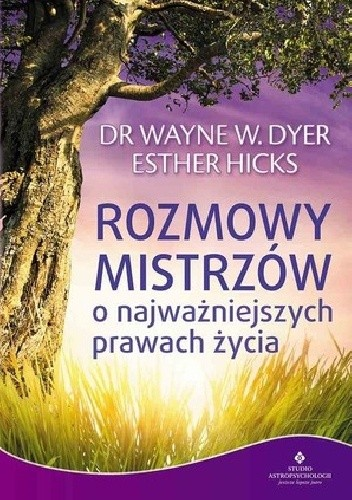 Okładka książki Rozmowy mistrzów o najważniejszych prawach życia
