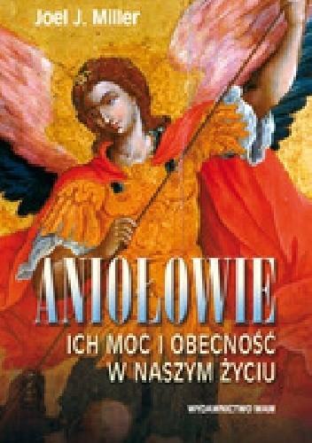 Okładka książki Aniołowie : ich moc i obecność w naszym życiu