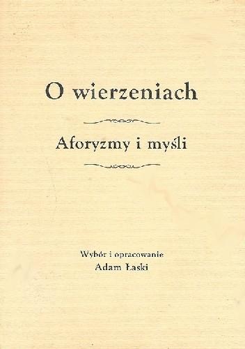 Okładka książki O wierzeniach. Aforyzmy i myśli