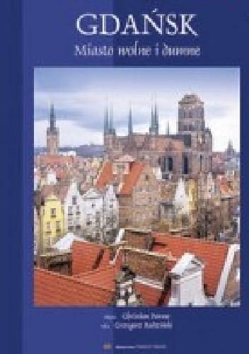 Okładka książki Gdańsk miasto wolne i dumne