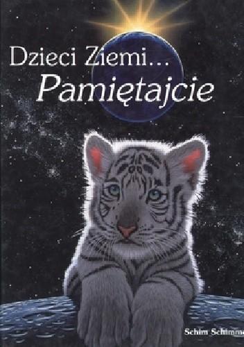 Okładka książki Dzieci Ziemi... Pamiętajcie