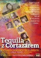 Tequila z Cortazarem. Kochałem wielkich tego świata.