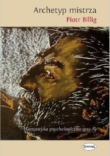 Okładka książki Archetyp Mistrza. Fantastyka psychologiczna (psy-fi)