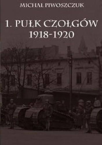 Okładka książki 1. Pułk Czołgów 1918-1920
