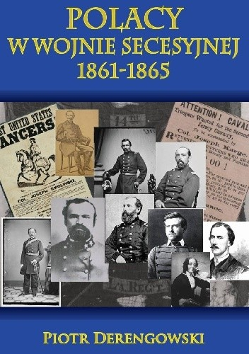 Okładka książki Polacy w wojnie secesyjnej 1861 - 1865