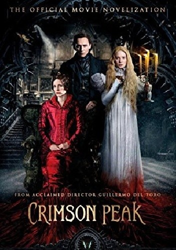 Okładka książki Crimson Peak: The Official Movie Novelization
