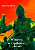 W niewoli u somalijskich piratów