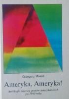 Ameryka, Ameryka! Antologia wierszy poetów amerykańskich po 1940 roku