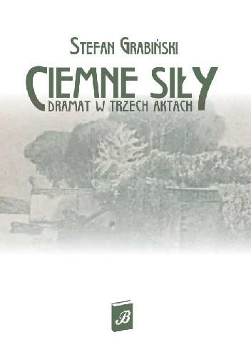 Okładka książki Ciemne siły. Dramat w trzech aktach. Willa nad morzem