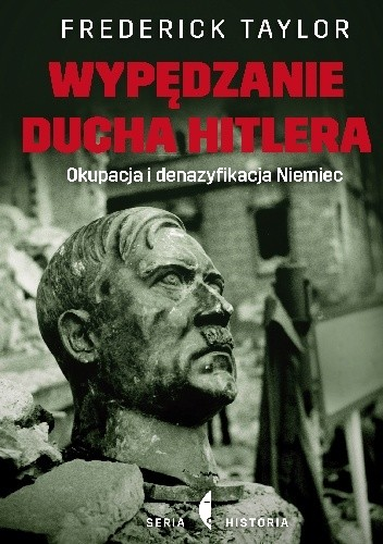 Okładka książki Wypędzanie ducha Hitlera. Okupacja i denazyfikacja Niemiec