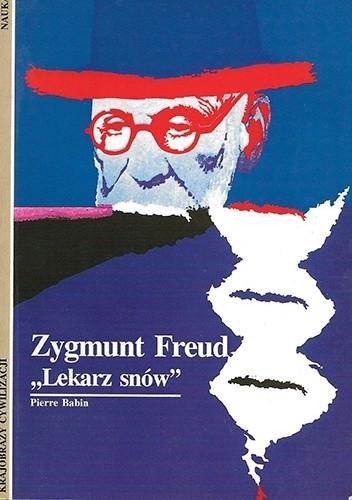 Okładka książki Zygmunt Freud: Lekarz snów