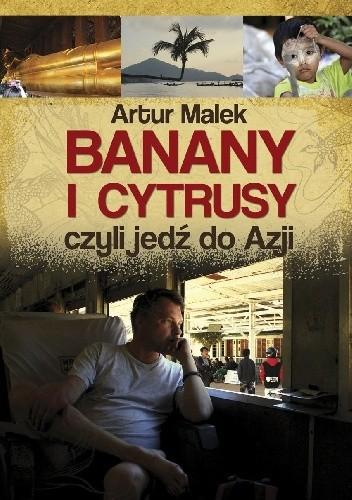Okładka książki Banany i cytrusy, czyli jedź do Azji