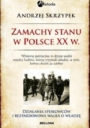 Okładka książki Zamachy stanu w Polsce XX wieku