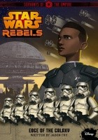 Star Wars Rebels. Servants of the Empire: Edge of the Galaxy