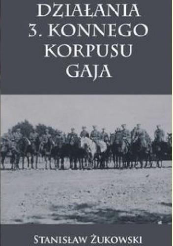 Okładka książki Działania 3. Konnego Korpusu Gaja