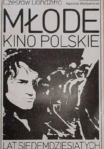 Okładka książki Młode kino polskie lat siedemdziesiątych