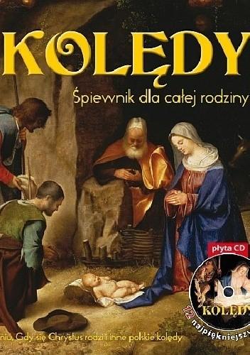 Okładka książki Kolędy. Śpiewnik dla całej rodziny + CD