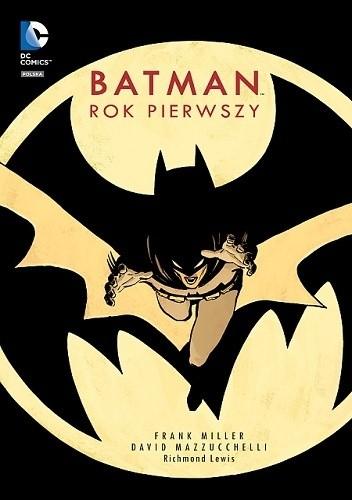 Okładka książki Batman: Rok pierwszy