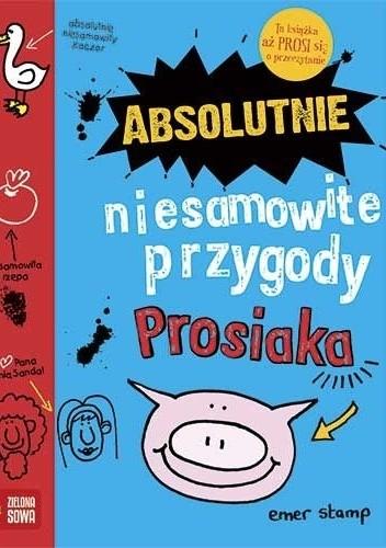 Okładka książki Absolutnie niesamowite przygody Prosiaka