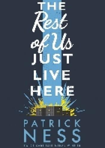 Okładka książki The Rest of Us Just Live Here