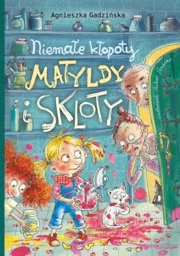 Okładka książki Niemałe kłopoty Matyldy i Skloty