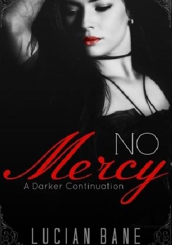 Okładka książki No Mercy ~ A Darker Continuation