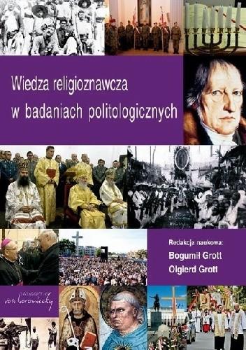 Okładka książki Wiedza religioznawcza w badaniach politologicznych