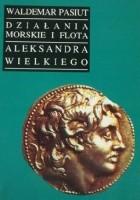 Działania morskie i flota Aleksandra Wielkiego