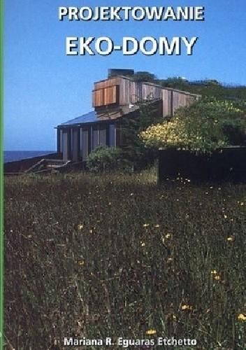 Okładka książki Eko-Domy. Projektowanie