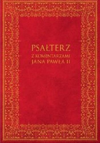 Okładka książki Psałterz z komentarzami Jana Pawła II
