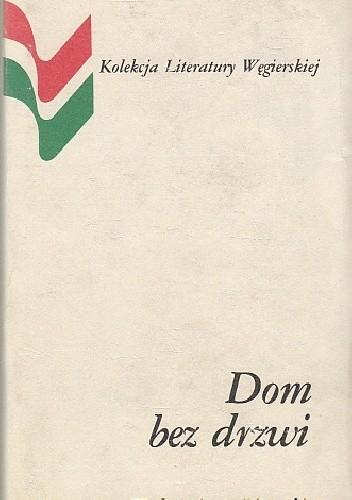 Okładka książki Dom bez drzwi: Antologia opowiadań węgierskich