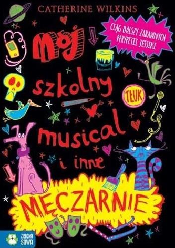 Okładka książki Mój szkolny musical i inne męczarnie