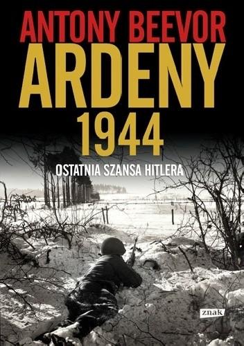 Okładka książki Ardeny 1944. Ostatnia szansa Hitlera