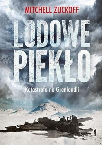 Okładka książki Lodowe piekło. Katastrofa na Grenlandii