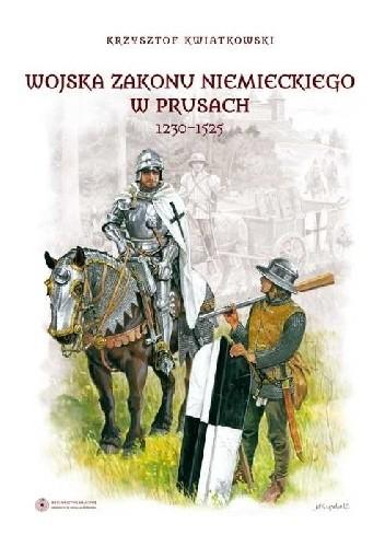 Okładka książki Wojska Zakonu Niemieckiego w Prusach 1230-1525