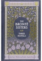 The Brontë Sisters: Three Novels