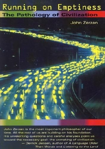 Okładka książki Running on Emptiness:The Pathology of Civilization