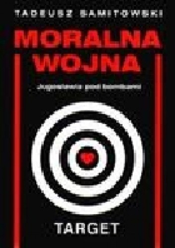 Okładka książki Moralna wojna. Jugosławia pod bombami