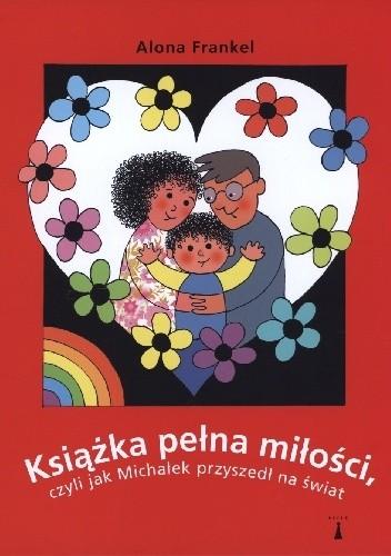 Okładka książki Książka pełna miłości, czyli jak Michałek przyszedł na świat