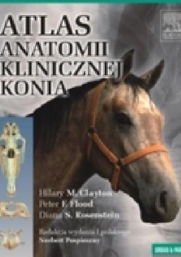 Okładka książki Atlas anatomii klinicznej konia