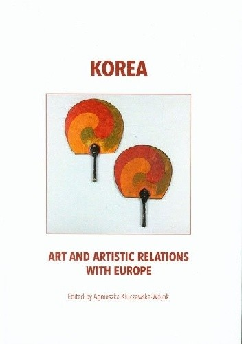 Okładka książki Korea. Art and Artistic Relations with Europe