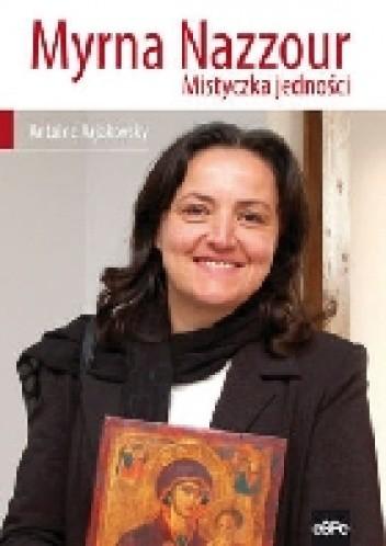 Okładka książki Myrna Nazzour. Mistyczka jedności