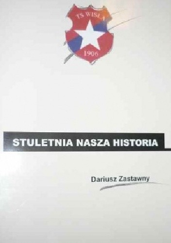 Okładka książki Stuletnia nasza historia