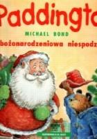 Paddington i bożonarodzeniowa niespodzianka