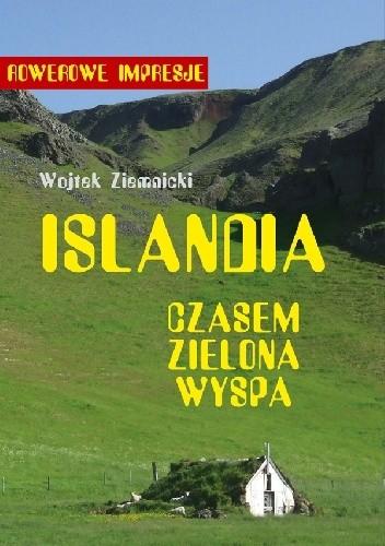 Okładka książki Islandia – czasem zielona wyspa