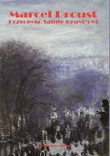 Okładka książki Przeciwko Sainte-Beuve'owi
