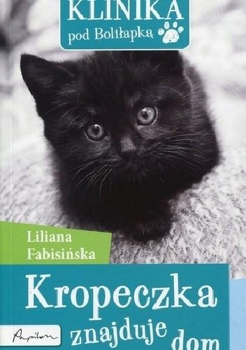 Okładka książki Klinika pod Boliłapką. Kropeczka znajduje dom