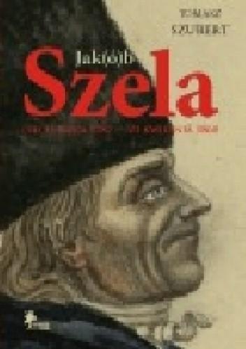 Okładka książki Jak(ó)b Szela : (14) 15 lipca 1787 - 21 kwietnia 1860