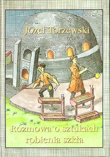 Okładka książki Rozmowa o sztukach robienia szkła
