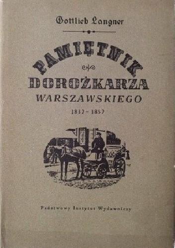 Okładka książki Pamiętnik dorożkarza warszawskiego 1832-1857